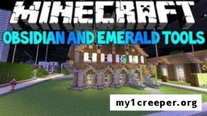 Emerald and obsidian tools мод для minecraft 1.8