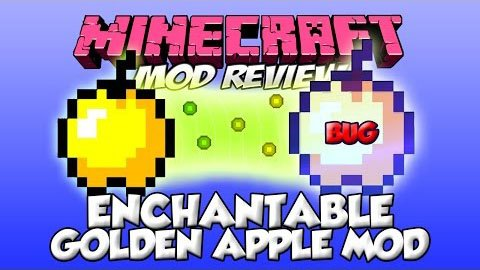 Enchantable Golden Apples mod 1.7.10