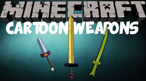 Cartoon Weapons Mod 1.7.10